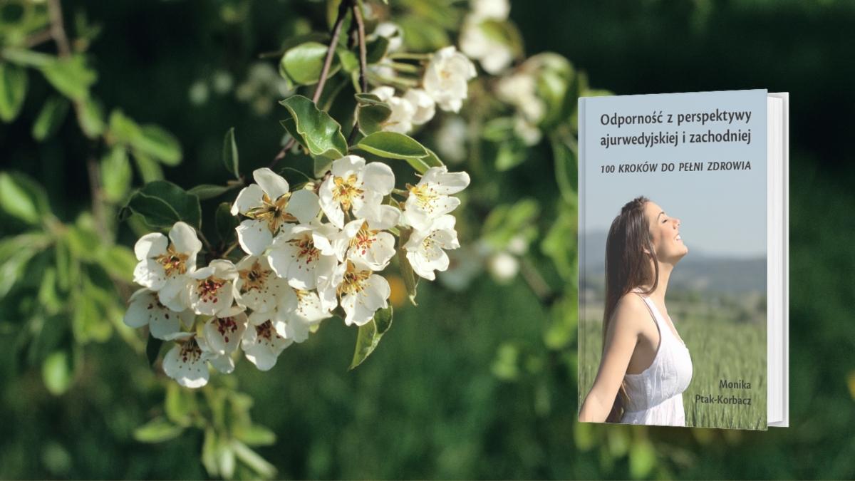 Przesilenie wiosenne (książka Odporność z peryspektywy ajurwedyjskiej i medycyny zachodniej) – Monika Ptak-Korbacz