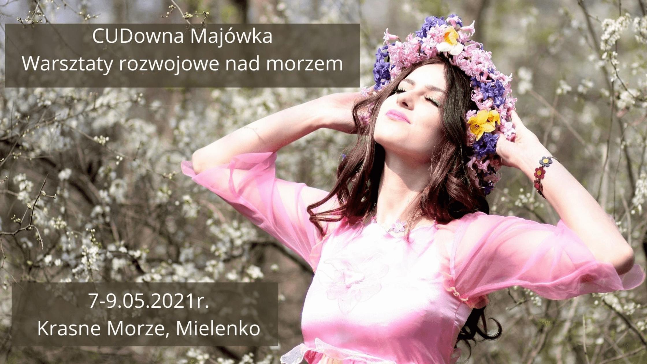 Zapowiedź CUDownej Majówki -3 dniowych warsztatów Ajurwedy nad morzem. – Vita Daneluk, Justyna Wojciechowska